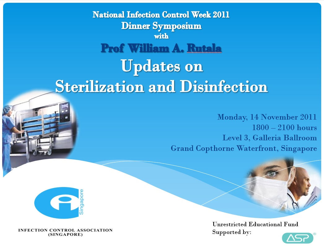 National Infection Control Week – Dinner Symposium with Prof William A Rutala: Updates on Sterilization and Disinfection